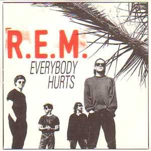 Everybody Hurts - REM