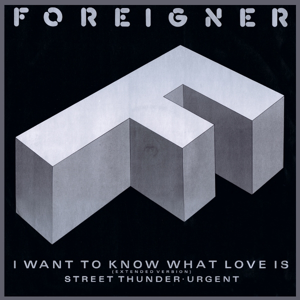 I WANT TO KNOW WHAT LOVE IS- FOREIGNER