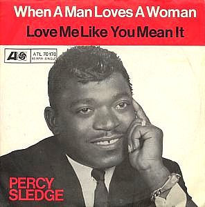 "Percy Sledge - ""When a man loves a woman"""